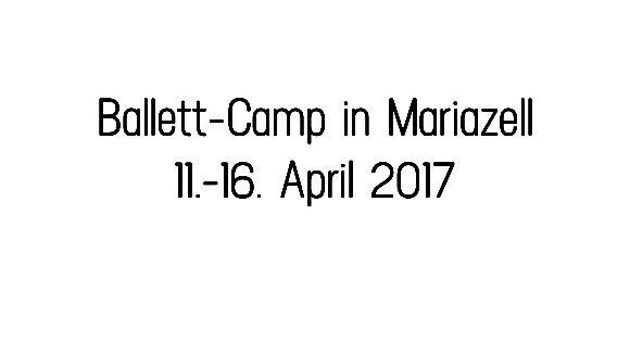 Ballett-Camp in Mariazell 2017